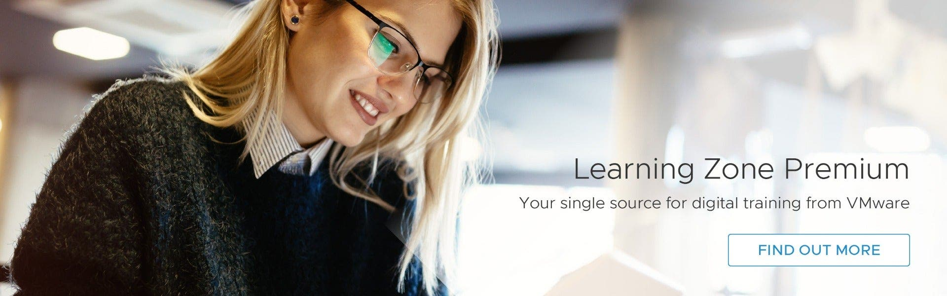 Learning Zone Premium. Your single source for digital training from VMware